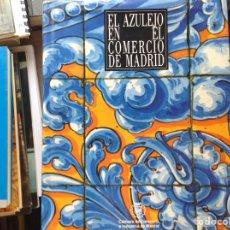 Libros de segunda mano: EL AZULEJO EN EL COMERCIO DE MADRID. Lote 95504838