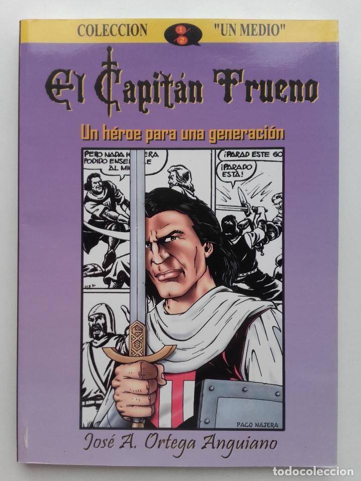 EL CAPITAN TRUENO - UN HEROE PARA UNA GENERACION - JOSÉ A. ORTEGA ANGUIANO 2001 - NUEVO (Libros de Segunda Mano (posteriores a 1936) - Literatura - Otros)