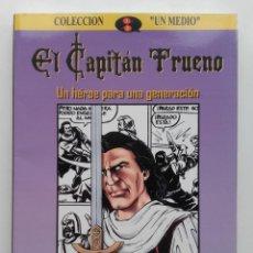 Libros de segunda mano: EL CAPITAN TRUENO - UN HEROE PARA UNA GENERACION - JOSÉ A. ORTEGA ANGUIANO 2001 - NUEVO. Lote 95541031