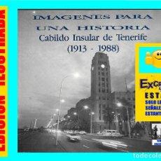 Libros de segunda mano: IMAGENES PARA UNA HISTORIA - CABILDO INSULAR DE TENERIFE (1913 - 1988) - EXCELENTE. Lote 95576959