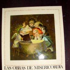 Libros de segunda mano: LAS OBRAS DE MISERICORDIA. ESCRITAS POR FEDERICO REVILLA. ILUSTRADAS JUAN FERRANDIZ. EDIGRAF (P/B10). Lote 74478815