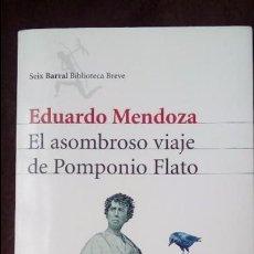 Libros de segunda mano: EL ASOMBROSO VIAJE DE POMPONIO FLATO .EDUARDO MENDOZA.SEIX BARRAL 2008 . Lote 95594907