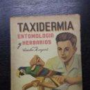 Libros de segunda mano: TAXIDERMIA, ENTOMOLOGIA Y HERBARIOS, MORGANTI, CARLOS, 1968. Lote 95667927