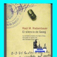 Libros de segunda mano: EL SILENCIO DE GEORG - RAÚL M. RIEBENBAUER - PENA DE MUERTE HEINZ CHES CHEZ PUIG ANTICH. Lote 95678943