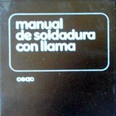 Libros de segunda mano: MANUAL DE SOLDADURA CON LLAMA MANUALES CEAC DE MECÁNICA. J.GONZÁLEZ VÁZQUEZ. 1983.. Lote 95701287