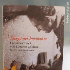 Libros de segunda mano: ELOGIO DEL HORIZONTE. CONVERSACIONES CON EDUARDO CHILLIDA. DESTINO 2003 212PP. Lote 95710399