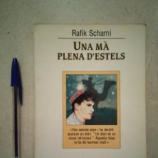 Libros de segunda mano: LIBRO - UNA MÀ PLENA D'ESTELS - LIBROS VARIOS - RAFIK SCHAMI- L'ESPARVER AUTORNS MODERNS.. Lote 95716923