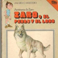 Libros de segunda mano: AVENTURAS DE ZARO. Nº 3. ZARO, EL PERRO Y EL LOBO. AMARO CARRETERO. EDICIONES S M. 1981 (B/58). Lote 95739647