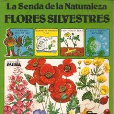 Libros de segunda mano: LA SENDA DE LA NATURALEZA. FLORES SILVESTRES. EDICIONES PLESA/ S M. (B/58). Lote 95740855