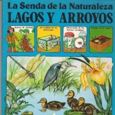 Libros de segunda mano: LA SENDA DE LA NATURALEZA. LAGOS Y ARROYOS. EDICIONES PLESA/ S M. (B/58). Lote 95741247