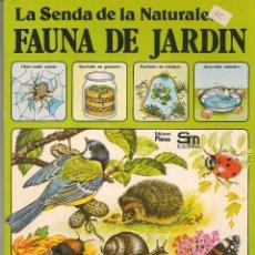 Libros de segunda mano: LA SENDA DE LA NATURALEZA. FAUNA DE JARDÍN. EDICIONES PLESA/ S M. (B/58). Lote 95741339