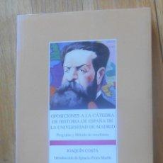Libros de segunda mano: OPOSICIONES A LA CATEDRA DE HISTORIA DE ESPAÑA DE LA UNIVERSIDAD DE MADRID, JOAQUIN COSTA. Lote 95741735