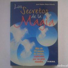 Libros de segunda mano: LIBRERIA GHOTICA. ROBERT-HOUDIN. LOS SECRETOS DE LA MAGIA. 1990. FOLIO MENOR. MUY ILUSTRADO.. Lote 95754999
