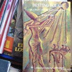 Libros de segunda mano: DESTINO SOLAR. RAÚL PEÑA. Lote 95755551