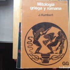 Libros de segunda mano: MITOLOGIA GRIEGA Y ROMANA. J. HUMBERT. Lote 95757462