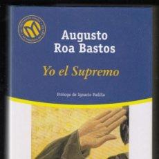 Libros de segunda mano: AUGUSTO ROA BASTOS YO EL SUPREMO EL MUNDO PRÓL IGNACIO PADILLA COLECCIÓN MEJORES NOVELAS SIGLO XX. Lote 95759355