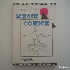 Libros de segunda mano: LIBRERIA GHOTICA. MAGIA COMICA. RAUL MELO. 1985. MUY ILUSTRADO. 1ª EDICION. . Lote 95766587
