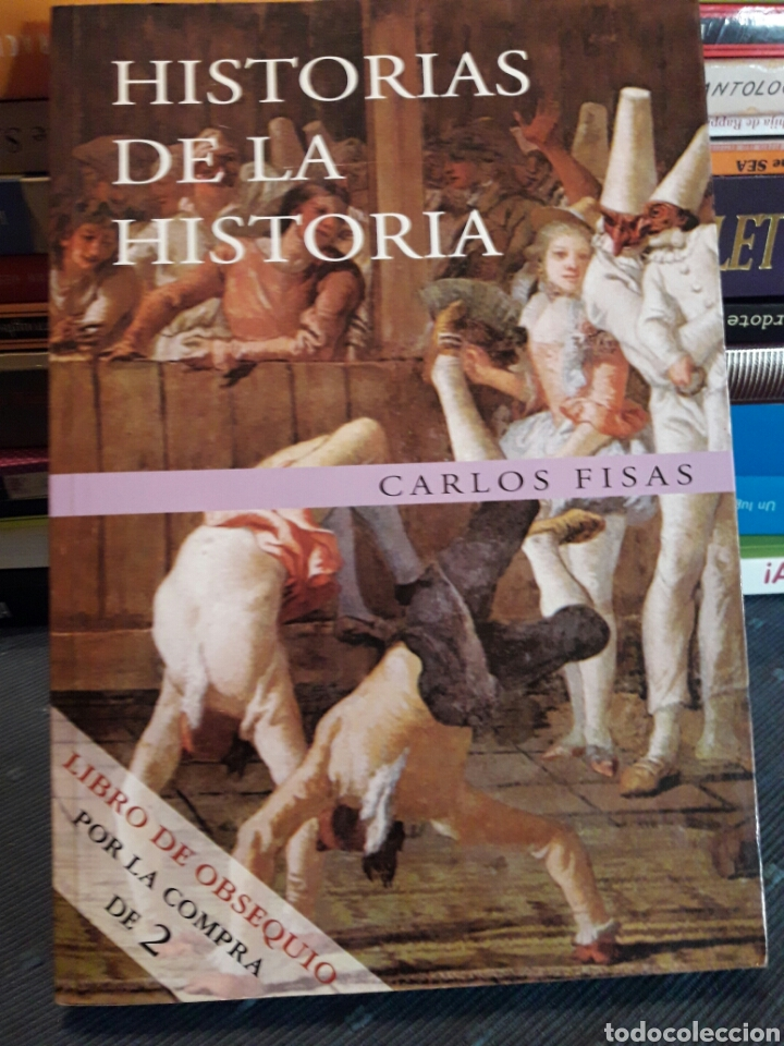 HISTORIAS DE LA HISTORIA. CARLOS FISAS. PLANETA. LIBRO. (Libros de Segunda Mano - Historia - Otros)
