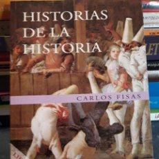 Libros de segunda mano: HISTORIAS DE LA HISTORIA. CARLOS FISAS. PLANETA. LIBRO. . Lote 95769670