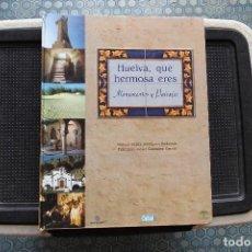 Libros de segunda mano: HUELVA, QUE HERMOSA ERES. MANUEL JESUS RODRIGUEZ REDONDO. LIBRO. Lote 95775279