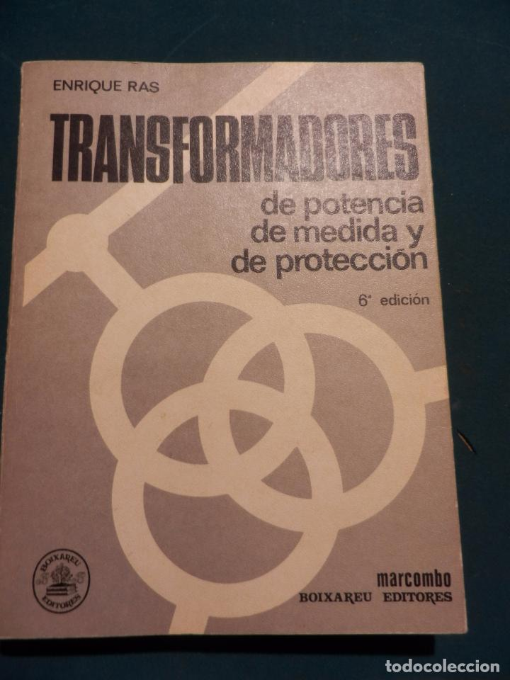TRANSFORMADORES DE POTENCIA DE MEDIDA Y DE PROTECCIÓN - LIBRO DE ENRIQUE RAS - MARCOMBO EDITORES (Libros de Segunda Mano - Ciencias, Manuales y Oficios - Otros)