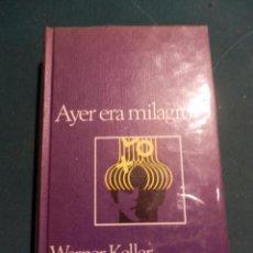 Libros de segunda mano: AYER ERA EL MILAGRO (EL DESCUBRIMIENTO DE FACULTADES MISTERIOSAS DEL HOMBRE) POR WERNER KELLER -. Lote 95807103