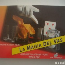 Libros de segunda mano: LIBRERIA GHOTICA. MAGIC KIM. LA MAGIA DEL VAS. 1989. MUY ILUSTRADO. 1ªEDICION. . Lote 95817535
