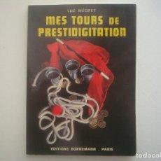 Libros de segunda mano: LIBRERIA GHOTICA. LUC MEGRET. MES TOURS DE PRESTIDIGITATION. 1982. 1ª ED. MAGIA. ILUSTRADO.. Lote 95817871