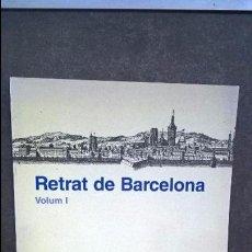 Libros de segunda mano: RETRAT DE BARCELONA, VOLUM I.AJUNTAMENT DE BARCELONA.IMATGES DE BARCELONA. Lote 95818655