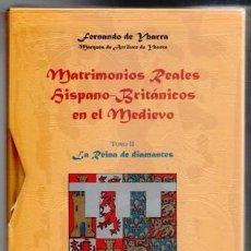Libros de segunda mano: MATRIMONIOS REALES HISPANO BRITÁNICOS EN EL MEDIEVO, FERNANDO DE YBARRA. DOS TOMOS, ESTUCHE.. Lote 95825819