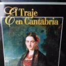 Libros de segunda mano: EL TRAJE EN CANTABRIA - GUSTAVO COTERA - EDITORIAL CANTABRIA - SANTANDER 1999. Lote 95834419