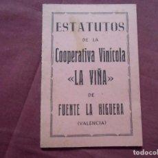 Libros de segunda mano: FUENTE LA HIGUERA(VALENCIA)ESTATUTOS COOPERATIVA VINÍCOLA-LA VIÑA- 1944.. Lote 95839639