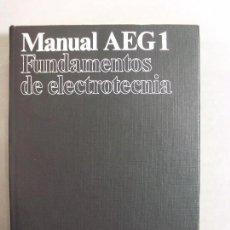 Libros de segunda mano: MANUAL AEG 1 FUNDAMENTOS DE ELECTROTECNIA / KLAUS JOHANNSEN / 1977. Lote 95845883