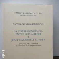 Libros de segunda mano: LA CORRESPONDENCIA ENTRE LOÏS ALBERT I JOSEP CARBONELL I GENER - . Lote 95851295
