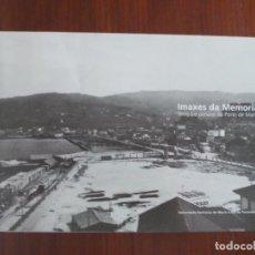 Libros de segunda mano: IMAXES DA MEMORIA TEMPO E PAISAXE NO PORTO DE MARIN GALICIA AUTORIDADE P MARIN E RIA DE PONTEVEDRA. Lote 95853831