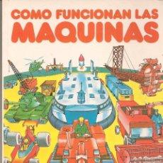 Libros de segunda mano: CÓMO FUNCIONAN LAS MÁQUINAS. CLIPER. PLAZA & JANÉS. 1981. (P/B40). Lote 95855479