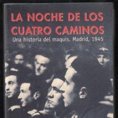 Libros de segunda mano: ANDRÉS TRAPIELLO LA NOCHE DE LOS CUATRO CAMINOS UNA HISTORIA DEL MAQUIS MADRID 1945 AGUILAR 20011ªED. Lote 95865215