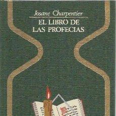 Libros de segunda mano: EL LIBRO DE LAS PROFECIAS - JOSANE CHARPENTIER - TAPA DURA - OTROS MUNDOS. Lote 95867211