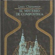 Libros de segunda mano: EL MISTERIO DE COMPOSTELA - LOUIS CHARPENTIER - TAPA DURA - OTROS MUNDOS. Lote 95867323