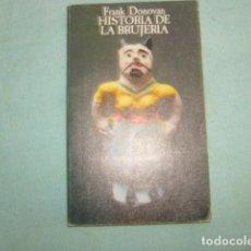 Libros de segunda mano: HISTORIA DE LA BRUJERIA . FRANK DONOVAN. Lote 95867639