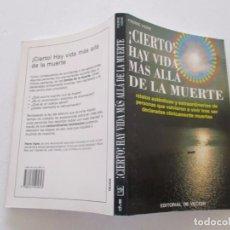 Libros de segunda mano: PIERRE VIGNE. ¡CIERTO! HAY VIDA MÁS ALLÁ DE LA MUERTE. RMT82399. . Lote 95872883
