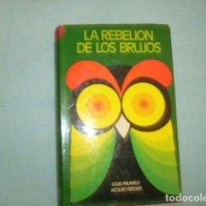 Libros de segunda mano: LA REBELION DE LOS BRUJOS , LOUIS PAUWELS Y JACQUES BERGIER. Lote 95873183