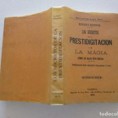 Libros de segunda mano: LOS SECRETOS DE LA PRESTIDIGITACIÓN Y DE LA MAGIA. CÓMO SE HACE UNO BRUJO. FACSÍMIL. RMT82445. . Lote 95879099