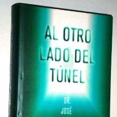 Libros de segunda mano: AL OTRO LADO DEL TÚNEL POR JOSÉ MIGUEL GAONA CARTOLANO DE CÍRCULO DE LECTORES EN BARCELONA 2013. Lote 95881051