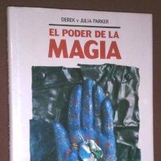 Libros de segunda mano: EL PODER DE LA MAGIA POR DEREK Y JULIA PARKER DE CÍRCULO DE LECTORES EN BARCELONA 1992. Lote 95883959