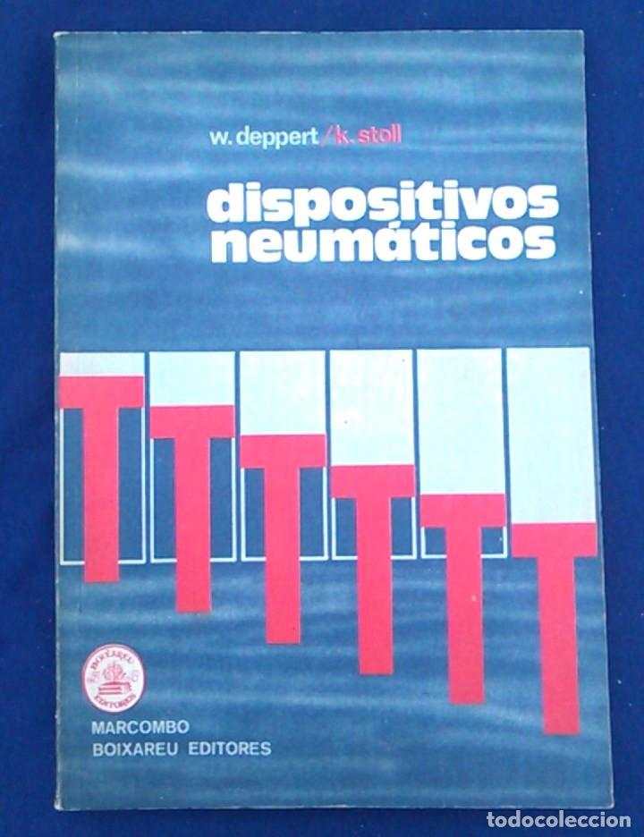 DISPOSITIVOS NEUMÁTICOS. INTRODUCCIÓN Y FUNDAMENTO. W.DEPPERT Y K.STOLL. MARCOMBO BOIXAREU EDITORES. (Libros de Segunda Mano - Ciencias, Manuales y Oficios - Otros)