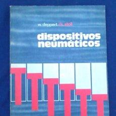 Libros de segunda mano: DISPOSITIVOS NEUMÁTICOS. INTRODUCCIÓN Y FUNDAMENTO. W.DEPPERT Y K.STOLL. MARCOMBO BOIXAREU EDITORES.. Lote 95891527
