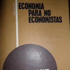 Libros de segunda mano: ECONOMÍA PARA NO ECONOMISTAS, HAGUE STONIER, ED. AGUILAR. Lote 95891703