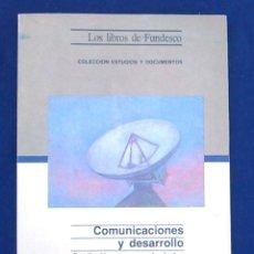 Libros de segunda mano: COMUNICACIONES Y DESARROLLO. PREDICCIÓN Y ECONOMÍA DE LAS TELECOMUNICACIONES.LOS LIBROS DE FUNDESCO.. Lote 95893111
