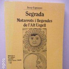 Libros de segunda mano: SEGRADA. MOTARROTS I LLEGENDES DE L'ALT URGELL - DE JOSEP ESPUNYES (EN CATALAN). Lote 95896099